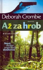 Až za hrob Deborah Crombie