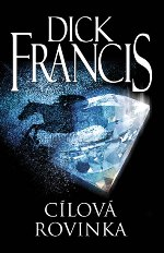 Dick Francis: Cílová rovinka
