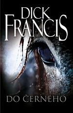 Dick Francis Do černého