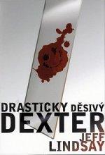 Jeff Lindsay Drasticky děsivý Dexter