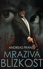 Andreas Franz Mrazivá blízkost
