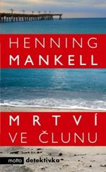 Henning Mankell Mrtví ve člunu