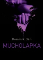 Dominik Dán Mucholapka