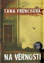 Tana Frenchová NA VĚRNOSTI
