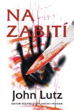 John Lutz Na zabití