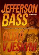 Jefferson Bass Oltář v jeskyni