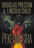 Douglas Preston Lincoln Child Pekelná síra