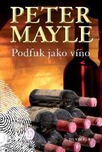 Peter Mayle Podfuk jako víno