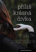 Příliš krásná dívka Jan Seghers