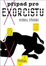 Michal Sýkora Případ pro exorcistu