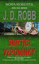 J.D. Robb Smrtící vzpomínky