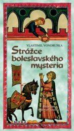 Vlastimil Vondruška Strážce boleslavského mysteria