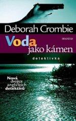 Deborah Crombie Voda jako kámen