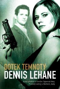 Dennis Lehane Dotek temnoty
