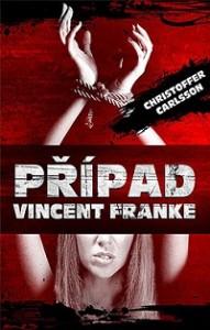 Christoffer Carlsson Případ Vincent Franke