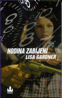 Lisa Gardnerová Hodina zabíjení