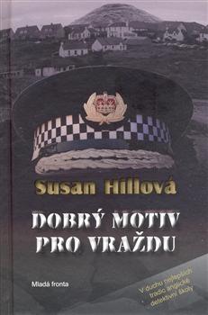 Susan Hillová Dobrý motiv pro vraždu