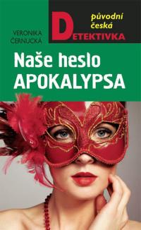 Veronika Černucká Naše heslo: Apokalypsa