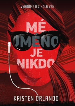 Kirsten Orlando Mé jméno je Nikdo