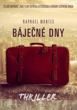 Báječné dny Raphael Montes
