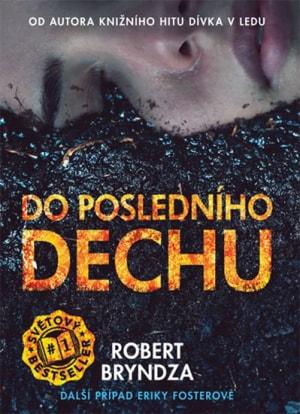 Obálka knihy: Robert Bryndza Do posledního dechu