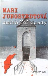 Mari Jungstedtová Umírající Dandy