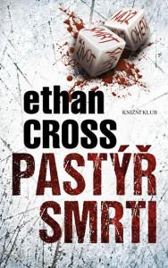 Ethan Cross Pastýř smrti