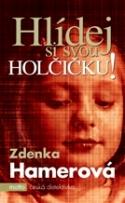 Zdenka Hamerová Hlídej si svou holčičku