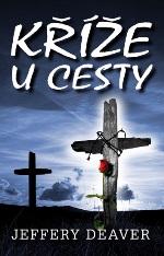 Jeffery Deaver Kříže u cesty