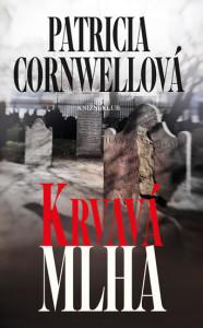 Patricia Cornwellová Krvavá mlha