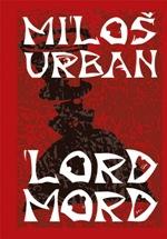 Miloš Urban Lord Mord