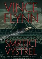 Vince Flynn: Smrtící výstřel