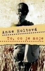 Anne Holtová To co je moje