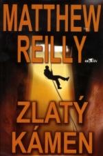 Matthew Reilly Zlatý kámen