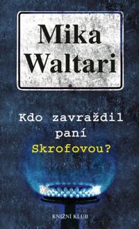 Mika Waltari Kdo zavraždil paní Skroftovou