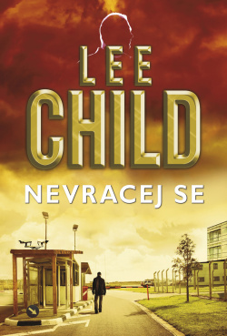 Lee Child Nevracej se