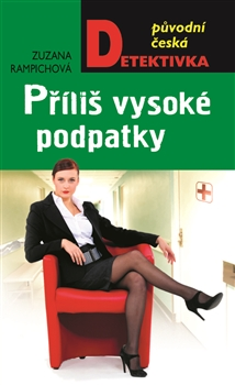 Zuzana Rampichová Příliš vysoké podpatky