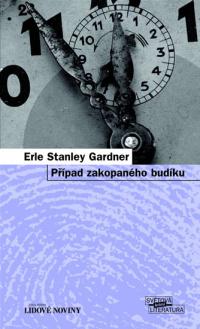 E. S. Gardner Případ zakopaného budíku