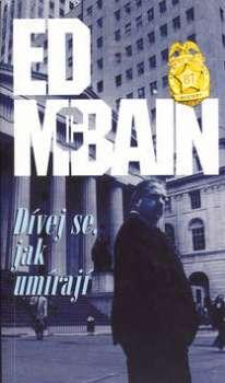 Ed McBain, Dívej se, jak umírají