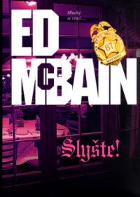 Ed McBain Slyšte!