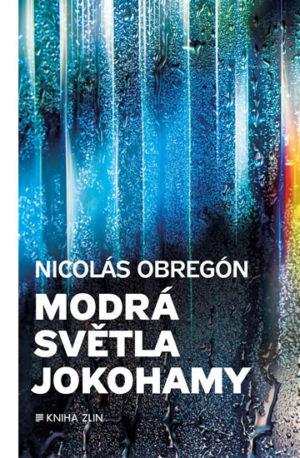 detektivka Nicoláse Obregóna Modrá světla Jokohamy